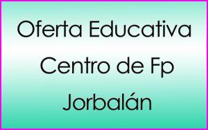 Oferta Educativa Centro Fp Jorbalán